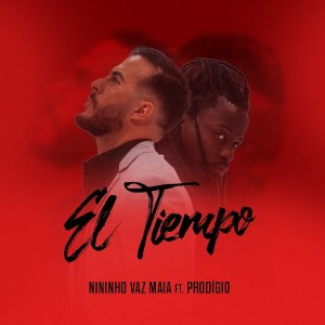 Nininho Vaz Maia feat. Prodígio - El Tiempo