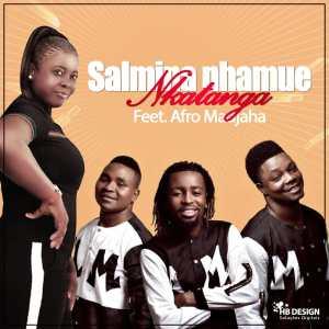 Salmina Nhamue - Nkatanga (feat. Afro Madjaha)