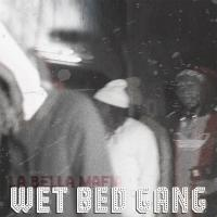 Wet Bed Gang - La Bella Mafia