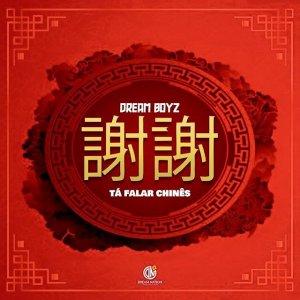 Dream Boyz - Tá Falar Chinês (Prod. Wonderboyz) 2020