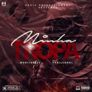 Moritheezy - Minha Tropa (feat. Vanilson DL)