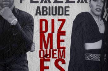 Plazza feat. Abiude - Diz-me Quem És