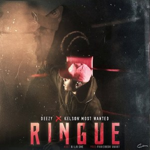 DEEZY & Kelson Most Wanted - RINGUE