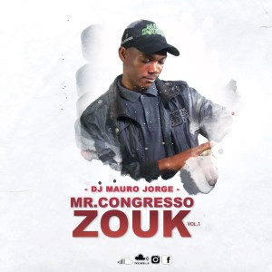 DJ Mauro Jorge - Mr. Congresso Zouk Vol.1
