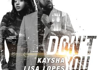 Kaysha & Lisa Lopes - Don't You (Kizomba) 2020