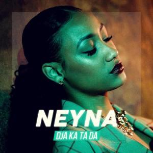 Neyna - Dja ka ta da