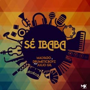 DJ Malvado ft. Júlio Gil - Sé Ibaba (Rework 2020)