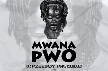 DJ Pzee Boy & Farias Rodrigues - Mwana Pwo (feat. Kletuz)