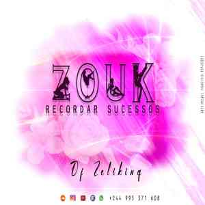 Dj Zelyking - Recordar Balanços (Guetto Zouk Mix)