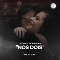 Edgar Domingos feat. Kroa - Nós Dois