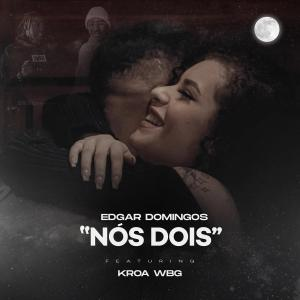 Edgar Domingos feat. Kroa - Nós Dois