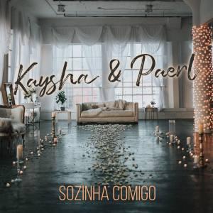 Kaysha, Paerl & Malcom Beatz - Sozinha Comigo