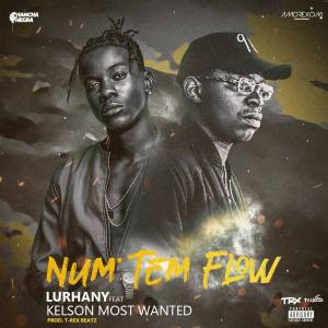 Lurhany ft. Kelson Most Wanted - Num Tem