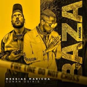 Messias Maricoa - Baza Agora (feat. Conan Osíris) 2020