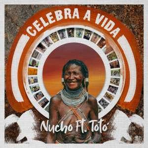 Nucho feat. Totó - Celebra a Vida