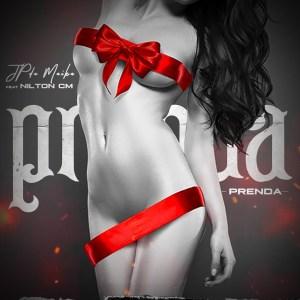 JP da Maika - Prenda (feat. Nilton CM)