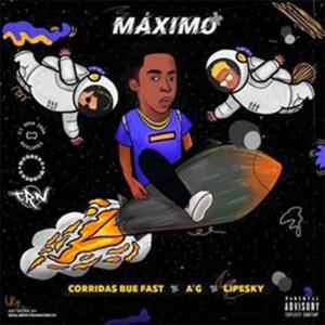 Corridas Bue Fast - Máximo (Feat. A´G x Lipesky)