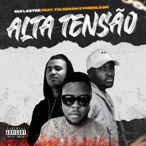 Rui Laster - Alta Tensão (feat. Tio Edson & Phedilson) 2020