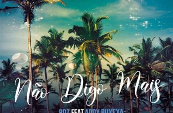 RDZ - Não Digo Mais (feat. Addy Buxexa)