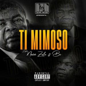 Naice Zulu & BC - Ti Mimoso (feat. Maureo)