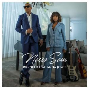 Big Nelo - Nosso Som (feat. Anna Joyce)