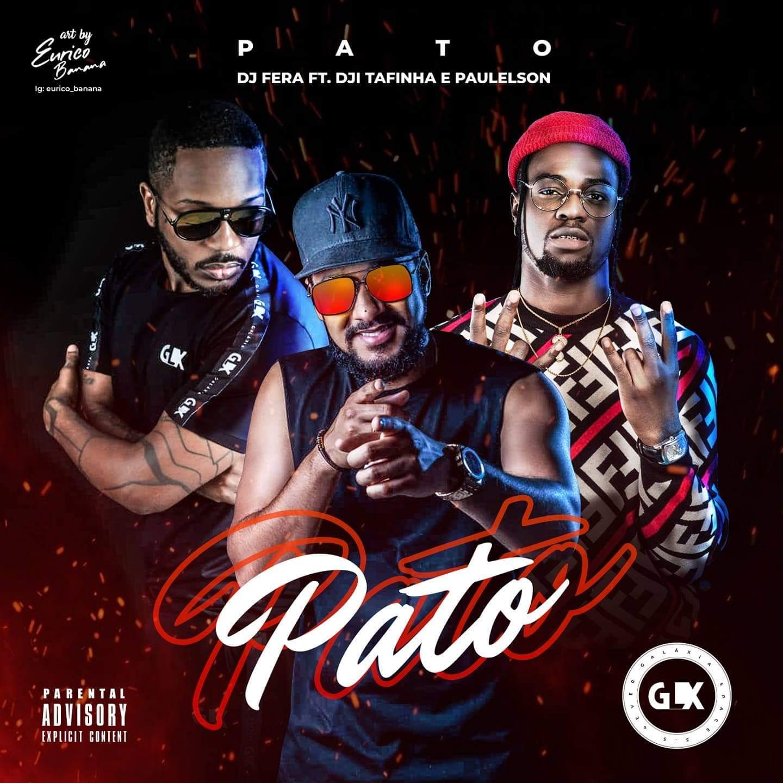 Dj Fera – Pato (feat. Dji Tafinha e Paulelson)