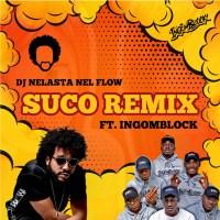 """Dj Nelasta - Suco """"Remix"""" (feat. Ingomblock)"""