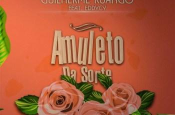 Guilherme Kuango - Amuleto Da Sorte (feat. EddyCy)