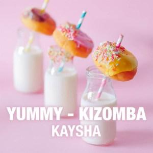 Kaysha - Yummy (Kizomba)