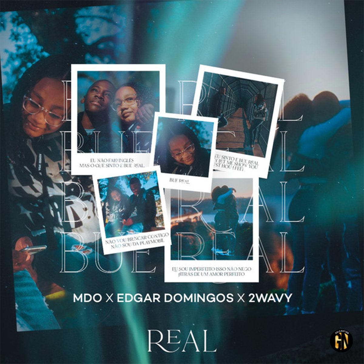MDO (Menino de Ouro) x Edgar Domingos x 2Wavy – Real