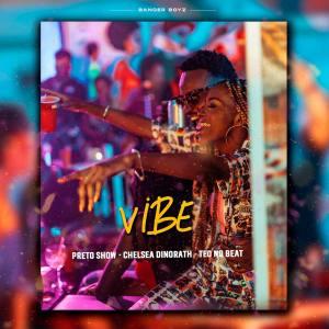 Preto Show - Vibe (feat. Chelsea Dinorath & Teo No Beat)