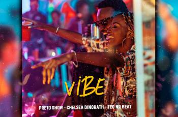 Preto Show - Vibe (feat. Chelsea Dinorath & Teo No Beat)