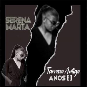 Serena Marta - Tarraxo Antigo (Anos 60)