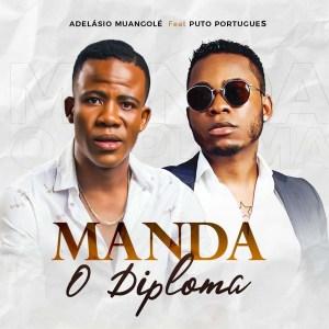 Adelásio Muangolé - Manda o Diploma (feat. Puto Português)