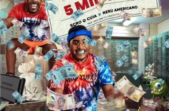 Scró Q Cuia X Nerú Americano - 5 Milhões