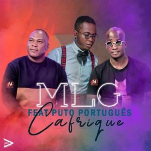 MLG - Cafrique (feat. Puto Português)