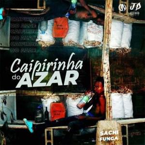 Sachifunga - Caiprinha do Azar