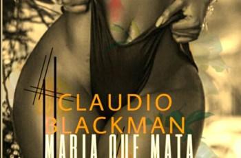 Claudio Blackman - Maria que Mata