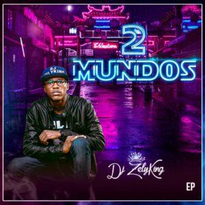 Dj ZelyKinG - Dois Mundos (EP)