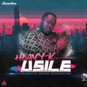 Heavy-K - uSile (feat. MalumNator, Mbombi & Buckethat Man)