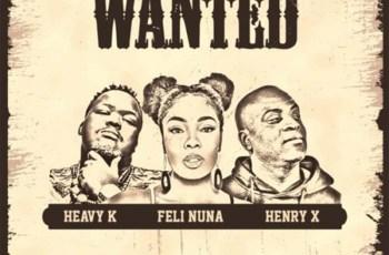 Heavy K, Feli Nuna & Henry X - Wanted