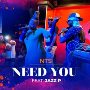 NTS Moz - Need You (feat. Jazz P)