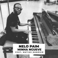 Nelo Paim - Minha Ngueve (feat. Matias Damásio)