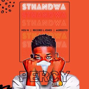 Percy V - Sthandwa (feat. Mzu M, Record L Jones & Agreesto)