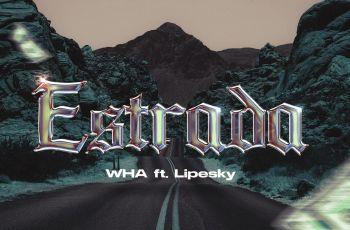 WHA - Estrada (feat. LipeSky)