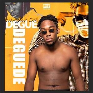 Wander CM - Degue Deguede (feat. Scol B Pump)