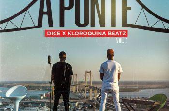 Dice x Kloroquina Beatz - A Ponte (Vol. 1)