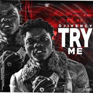 Djivency - Try Me