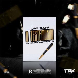 Jay Rafa - O Testemunho (feat. Kelson Most Wanted)