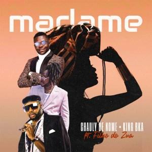 King-B & Chauly De Nome - Madame (feat. Filho do Zua)